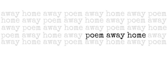 poem away home