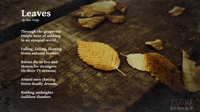 """Leaves"" by Gina Testigo. World Poetry Day, March 21, 2015."
